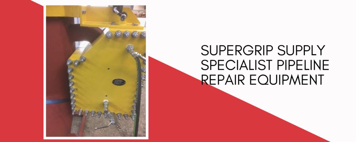 Supergrip supply specialist pipeline repair equipment
